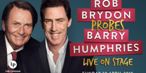 ROB BRYDON TO PROBE BARRY HUMPHRIES LIVE ON STAGE